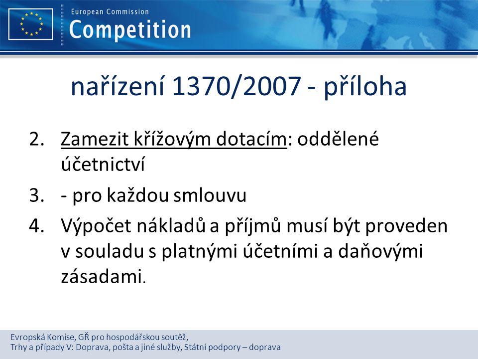 nařízení 1370/2007 - příloha Zamezit křížovým dotacím: oddělené účetnictví. - pro každou smlouvu.