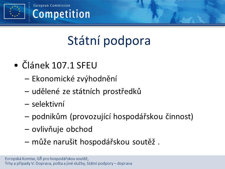Státní podpora Článek 107.1 SFEU Ekonomické zvýhodnění