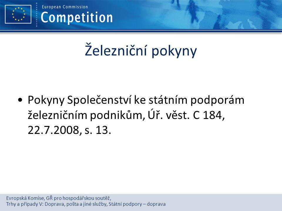 Železniční pokyny Pokyny Společenství ke státním podporám železničním podnikům, Úř.