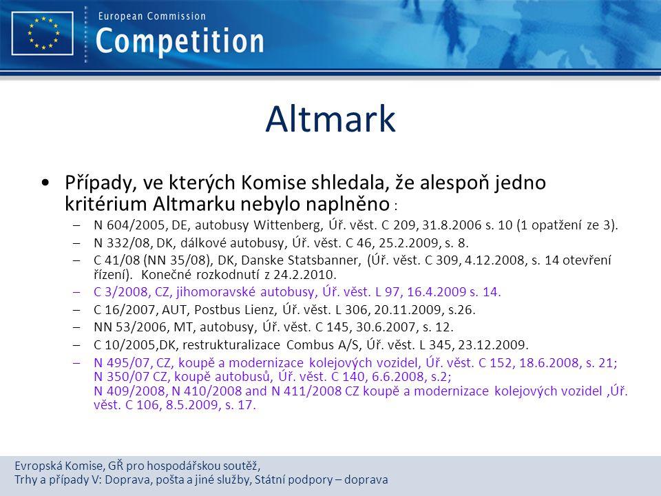 Altmark Případy, ve kterých Komise shledala, že alespoň jedno kritérium Altmarku nebylo naplněno :