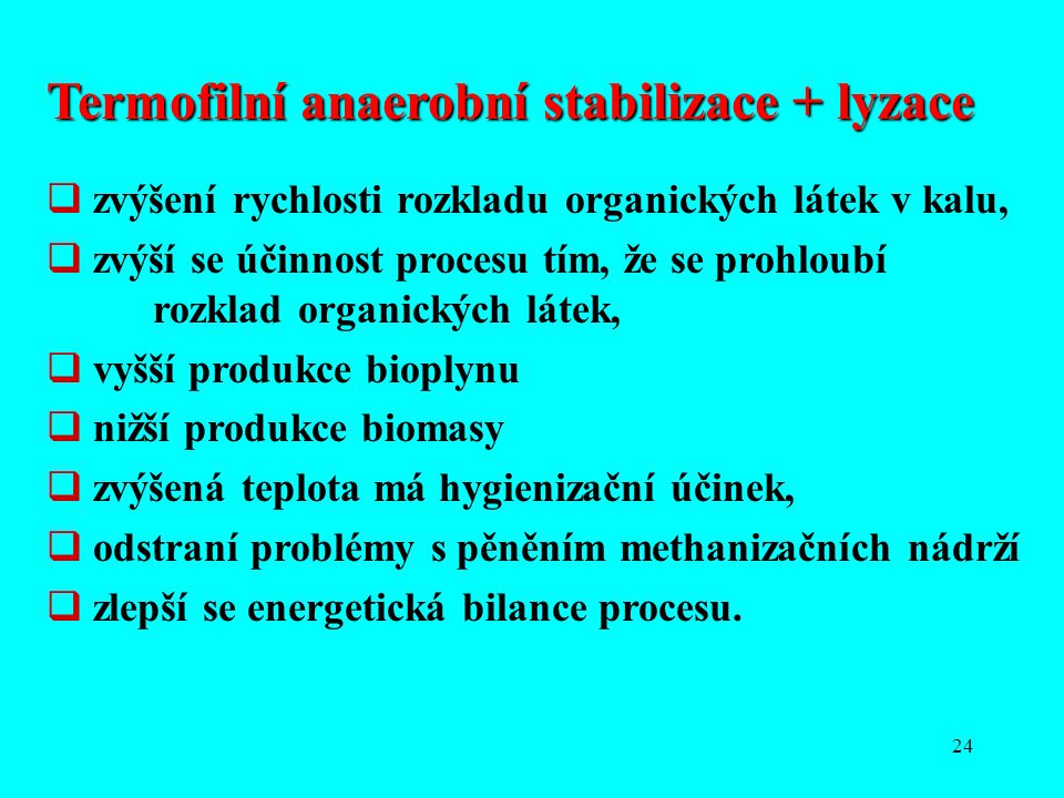 Termofilní anaerobní stabilizace + lyzace