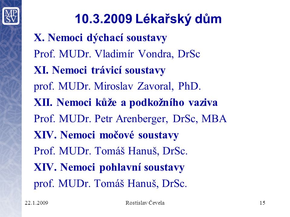 10.3.2009 Lékařský dům X. Nemoci dýchací soustavy