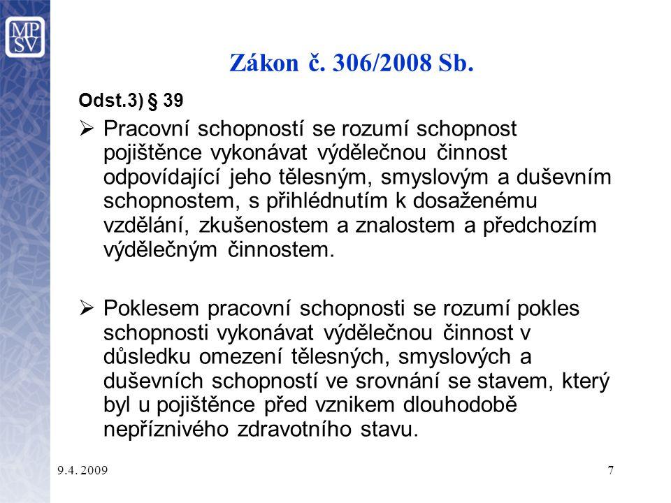 Zákon č. 306/2008 Sb. Odst.3) § 39.