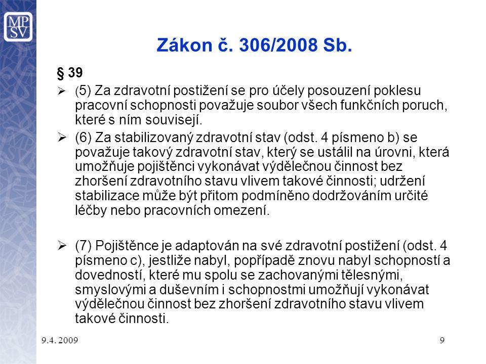 Zákon č. 306/2008 Sb. § 39.
