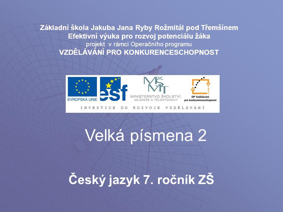 Velká písmena 2 Český jazyk 7. ročník ZŠ
