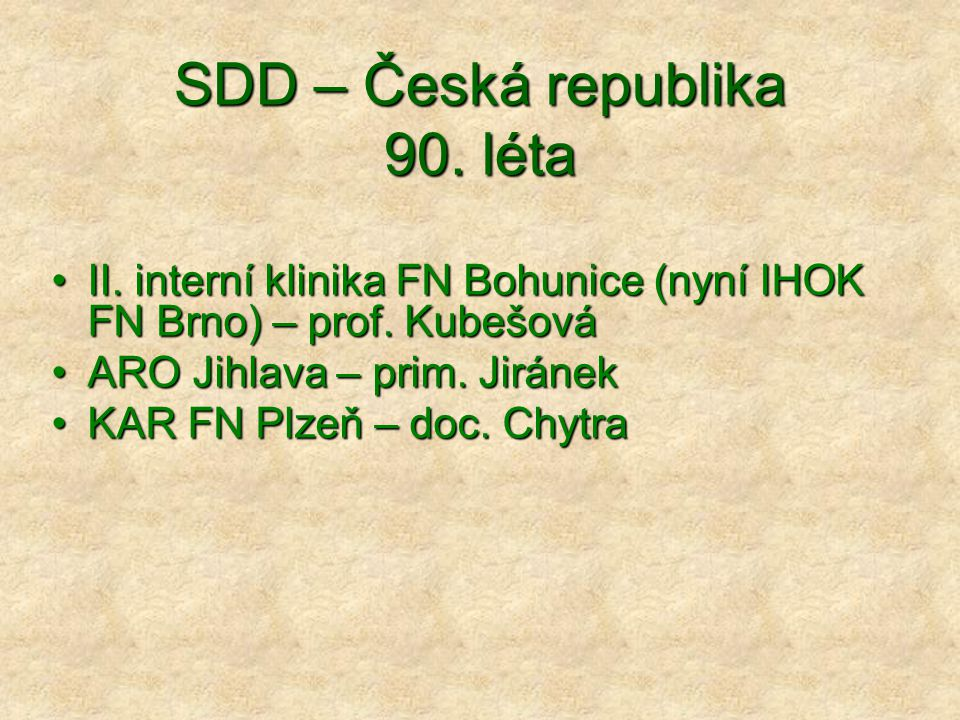 SDD – Česká republika 90. léta