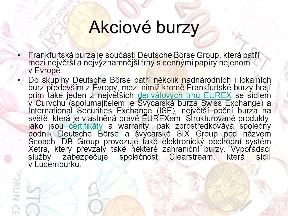 Akciové burzy Frankfurtská burza je součástí Deutsche Börse Group, která patří mezi největší a nejvýznamnější trhy s cennými papíry nejenom v Evropě.