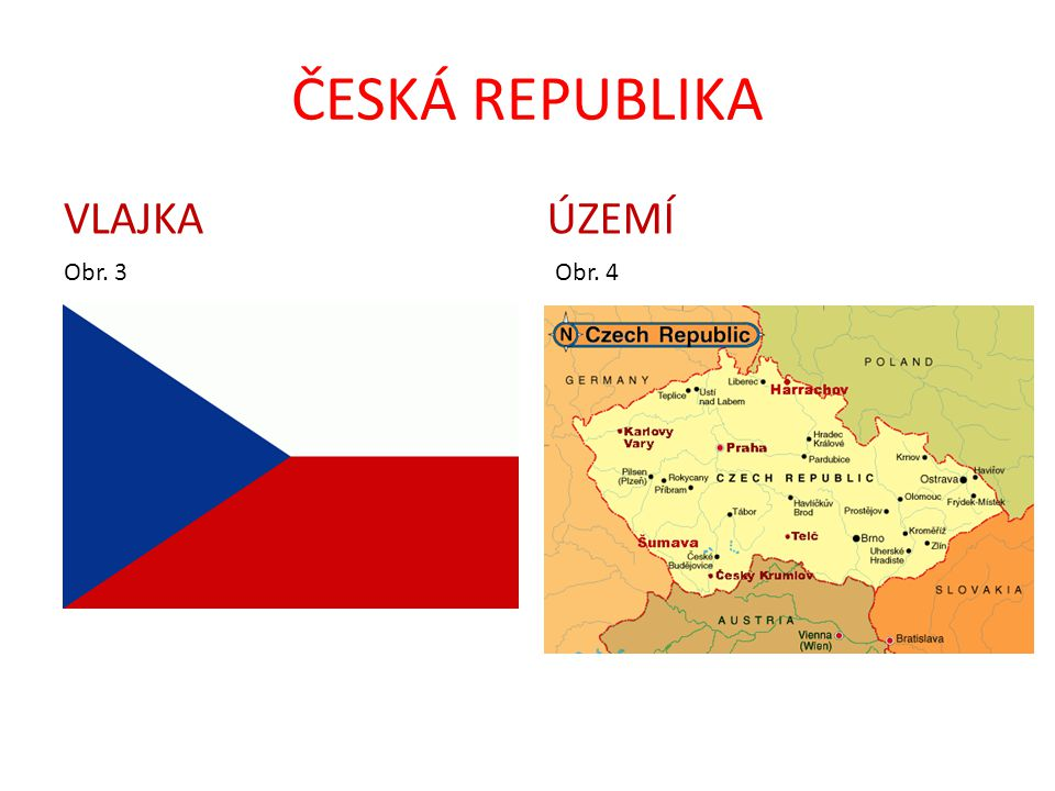 ČESKÁ REPUBLIKA VLAJKA ÚZEMÍ Obr. 3 Obr. 4