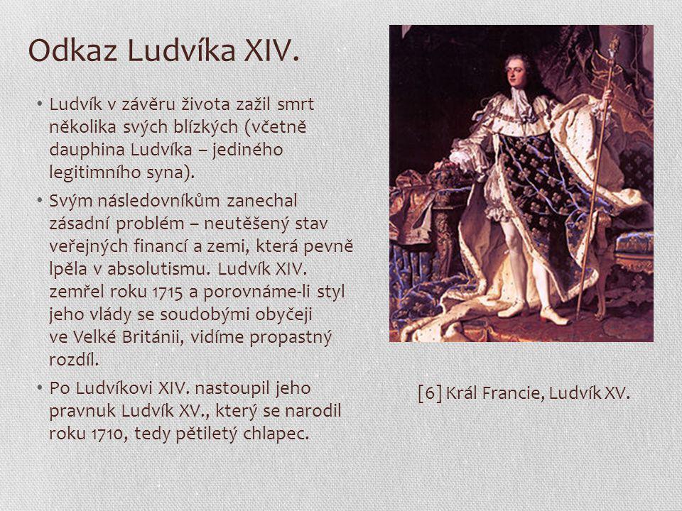 Odkaz Ludvíka XIV. Ludvík v závěru života zažil smrt několika svých blízkých (včetně dauphina Ludvíka – jediného legitimního syna).