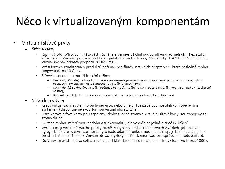 Něco k virtualizovaným komponentám