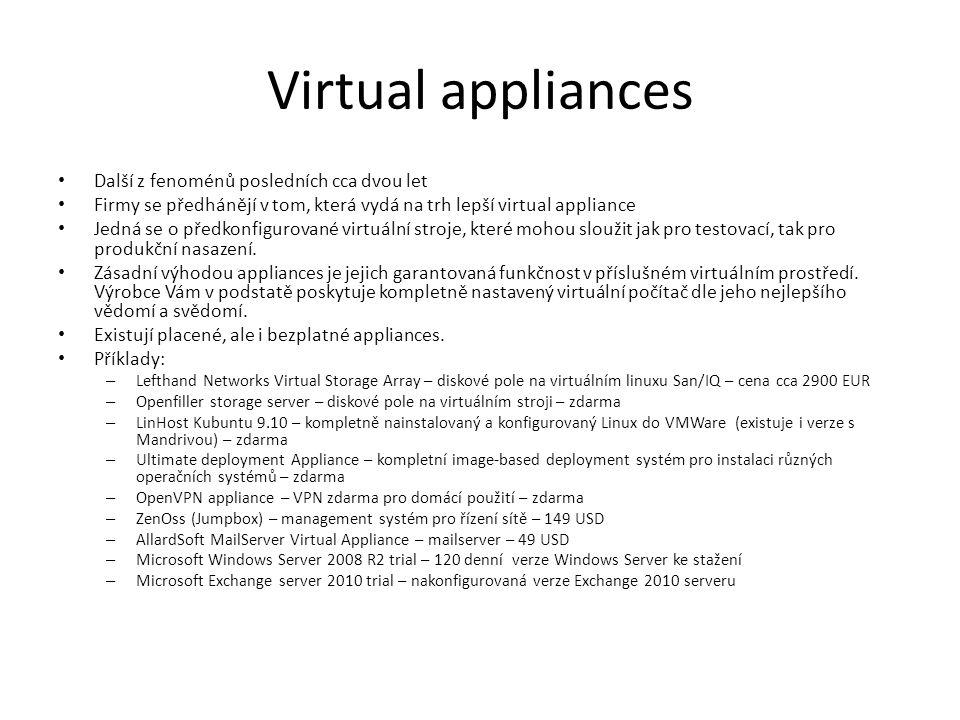 Virtual appliances Další z fenoménů posledních cca dvou let