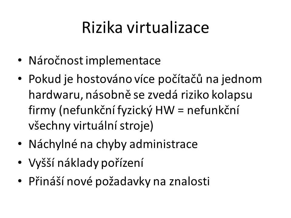Rizika virtualizace Náročnost implementace