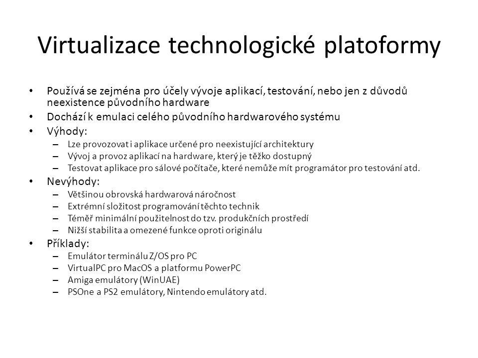 Virtualizace technologické platoformy