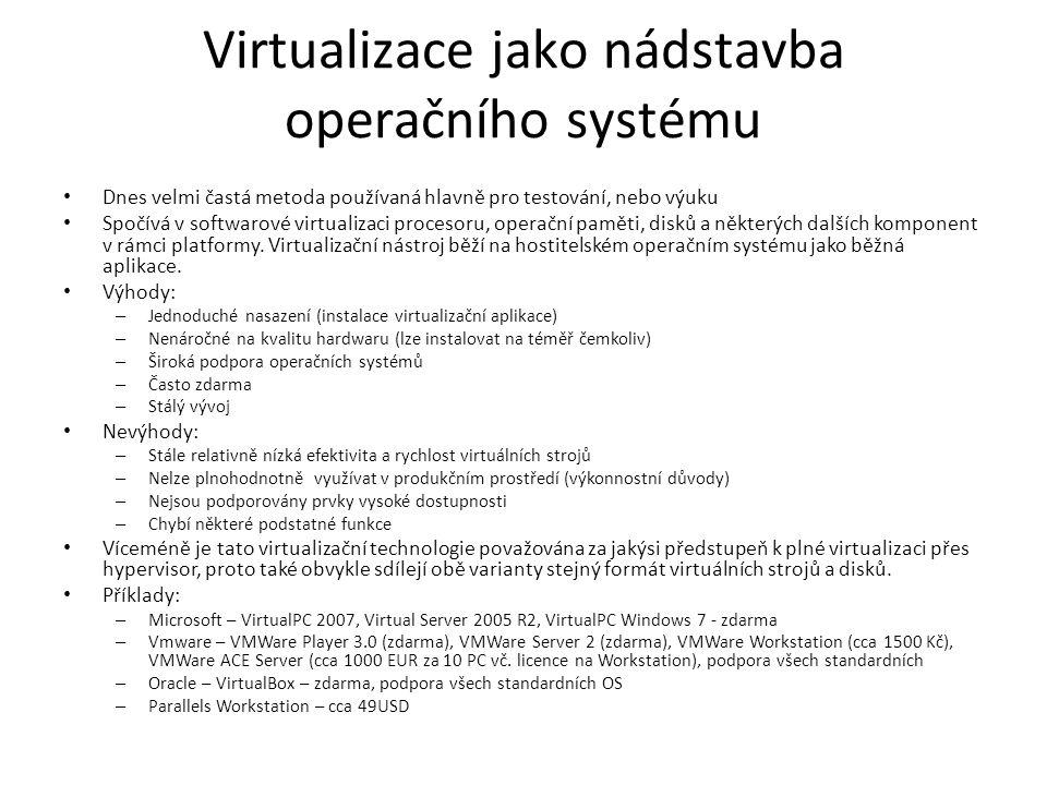 Virtualizace jako nádstavba operačního systému