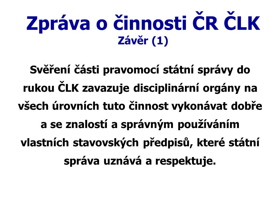 Zpráva o činnosti ČR ČLK Závěr (1)