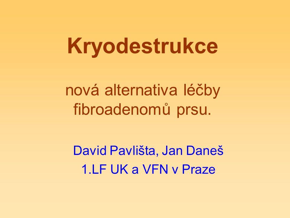 Kryodestrukce nová alternativa léčby fibroadenomů prsu.