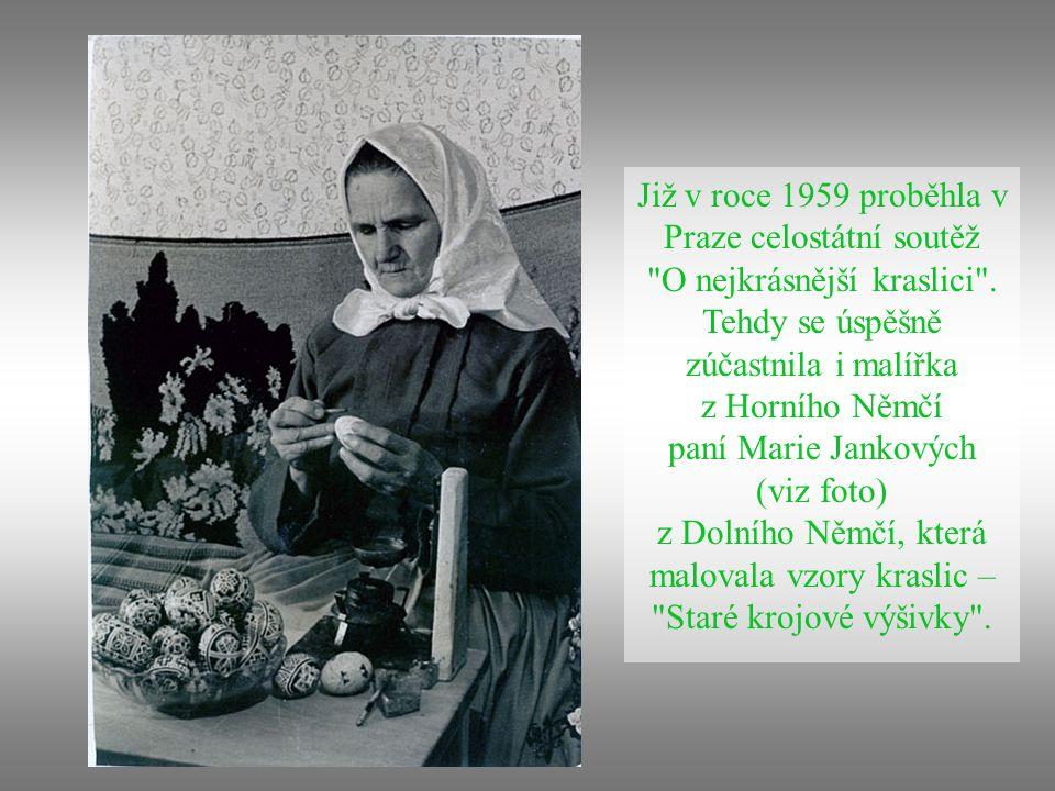 Již v roce 1959 proběhla v Praze celostátní soutěž O nejkrásnější kraslici .