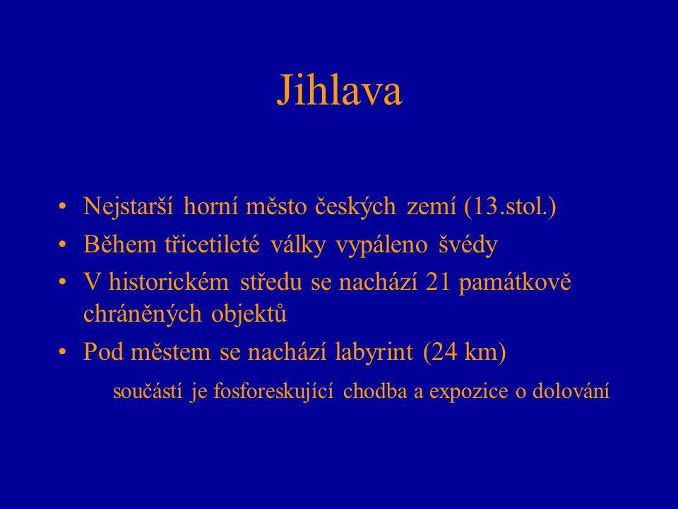Jihlava Nejstarší horní město českých zemí (13.stol.)
