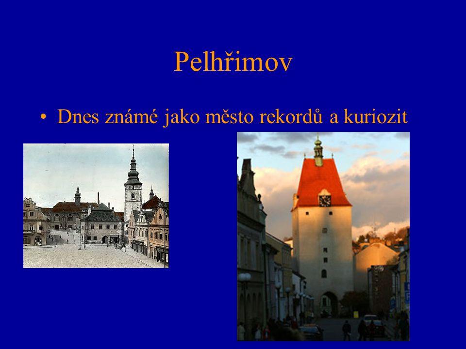 Pelhřimov Dnes známé jako město rekordů a kuriozit