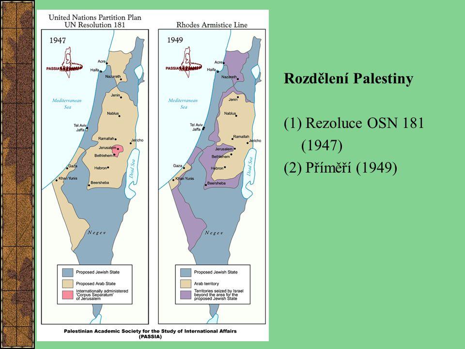 Rozdělení Palestiny (1) Rezoluce OSN 181 (1947) (2) Příměří (1949)