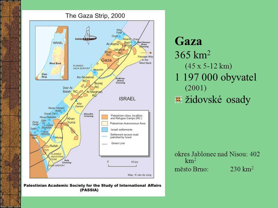 Gaza 365 km2 1 197 000 obyvatel židovské osady (45 x 5-12 km) (2001)