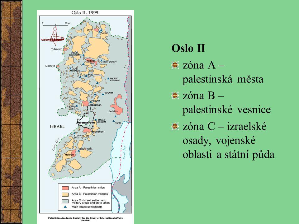 Oslo II zóna A – palestinská města. zóna B – palestinské vesnice.
