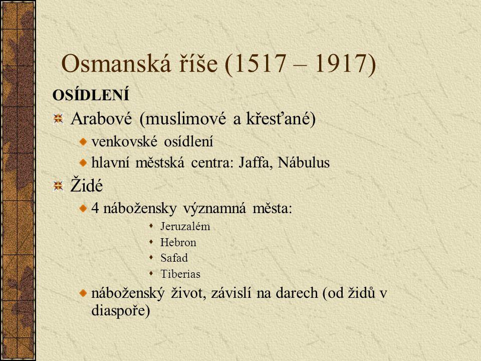Osmanská říše (1517 – 1917) Arabové (muslimové a křesťané) Židé