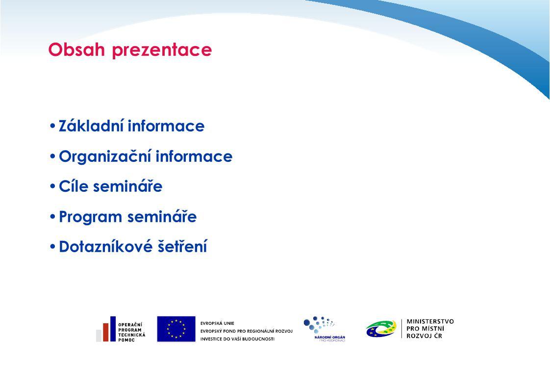 Obsah prezentace Základní informace Organizační informace
