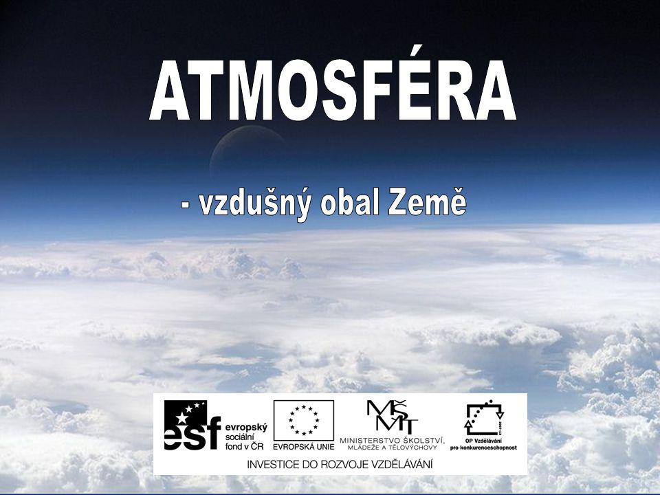 ATMOSFÉRA - vzdušný obal Země