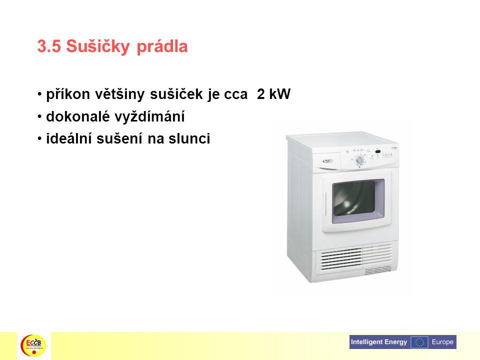 3.5 Sušičky prádla příkon většiny sušiček je cca 2 kW