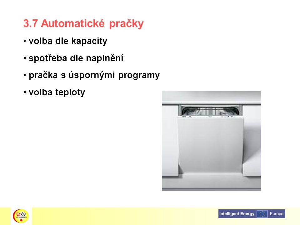 3.7 Automatické pračky volba dle kapacity spotřeba dle naplnění