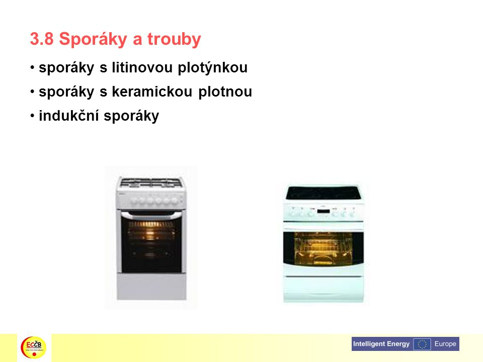 3.8 Sporáky a trouby sporáky s litinovou plotýnkou