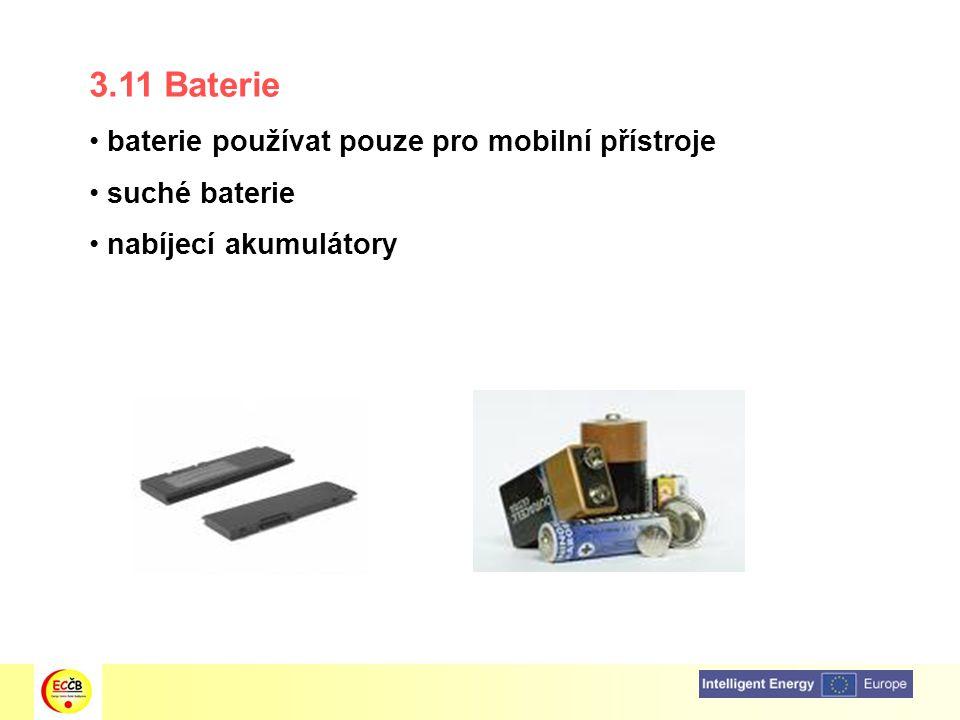 3.11 Baterie baterie používat pouze pro mobilní přístroje