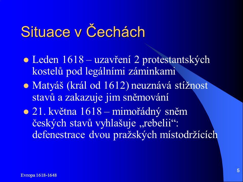 Situace v Čechách Leden 1618 – uzavření 2 protestantských kostelů pod legálními záminkami.