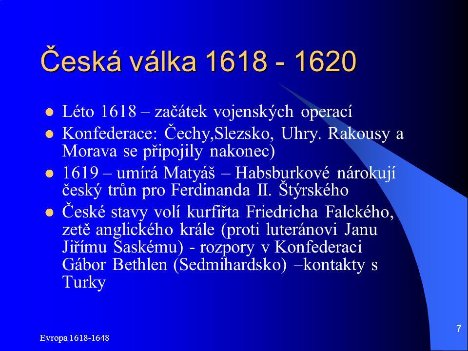 Česká válka 1618 - 1620 Léto 1618 – začátek vojenských operací