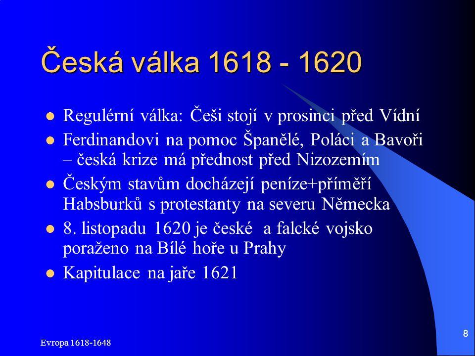 Česká válka 1618 - 1620 Regulérní válka: Češi stojí v prosinci před Vídní.