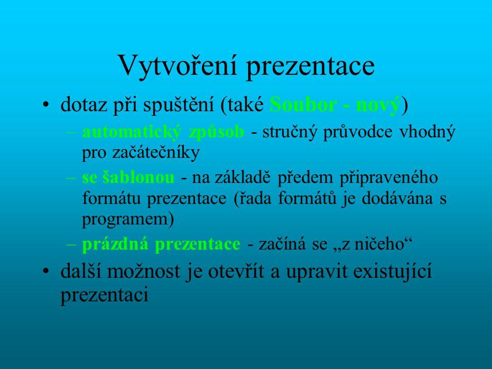 Vytvoření prezentace dotaz při spuštění (také Soubor - nový)