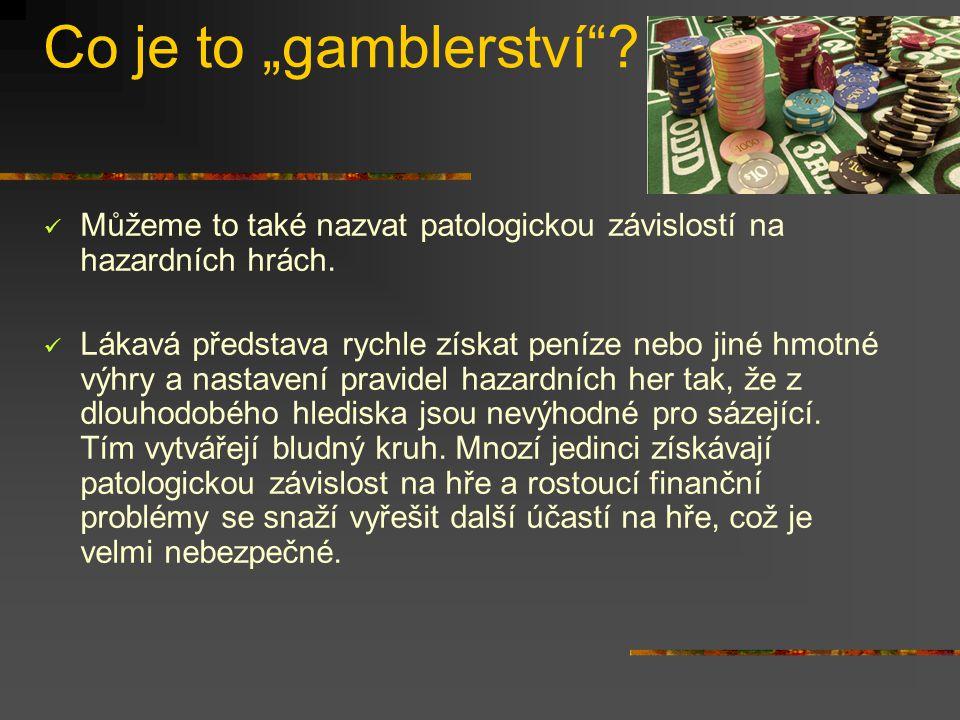 """Co je to """"gamblerství Můžeme to také nazvat patologickou závislostí na hazardních hrách."""