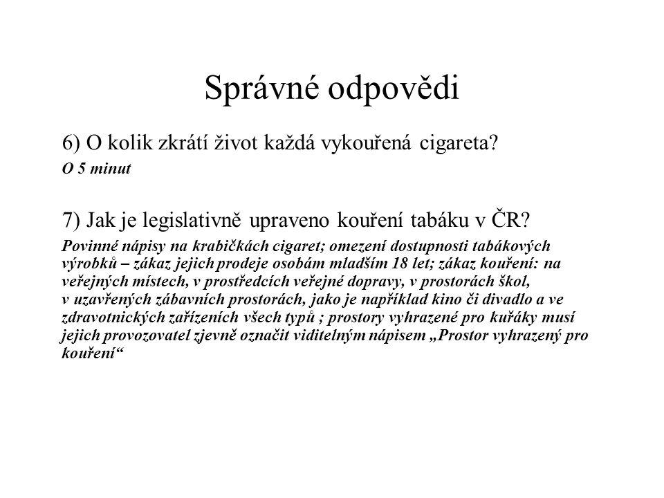 Správné odpovědi 6) O kolik zkrátí život každá vykouřená cigareta