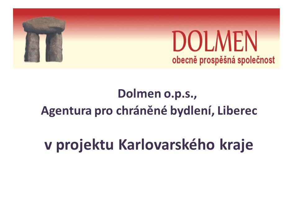 Dolmen o.p.s., Agentura pro chráněné bydlení, Liberec v projektu Karlovarského kraje