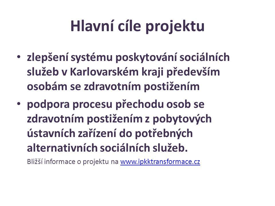 Hlavní cíle projektu zlepšení systému poskytování sociálních služeb v Karlovarském kraji především osobám se zdravotním postižením.