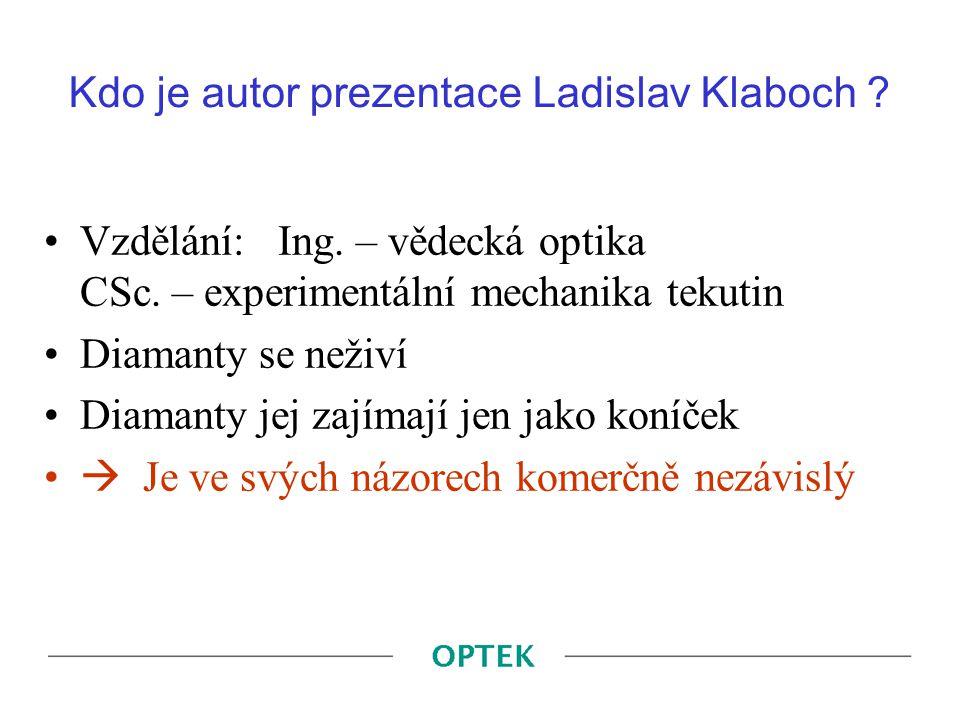 Kdo je autor prezentace Ladislav Klaboch