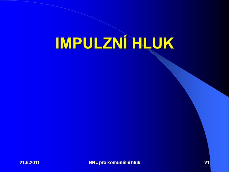 IMPULZNÍ HLUK 21.6.2011 NRL pro komunální hluk