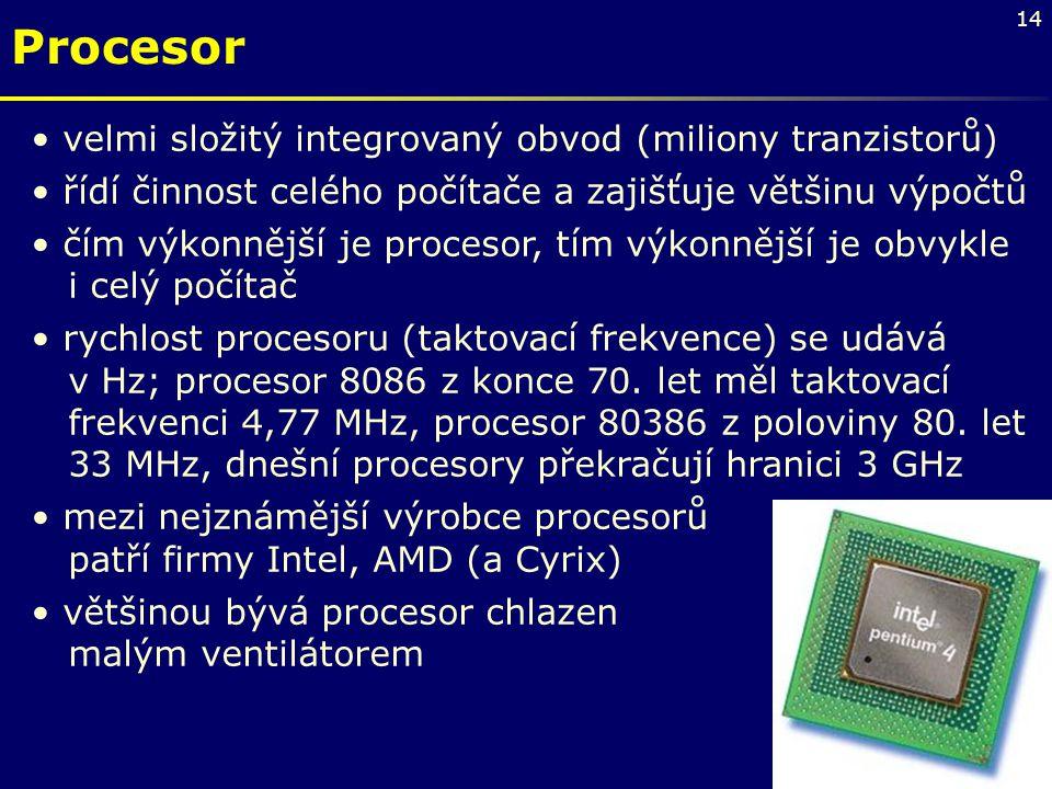 Procesor velmi složitý integrovaný obvod (miliony tranzistorů)