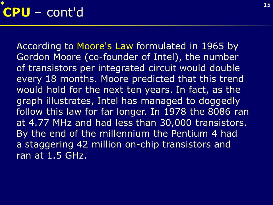 * CPU – cont d.