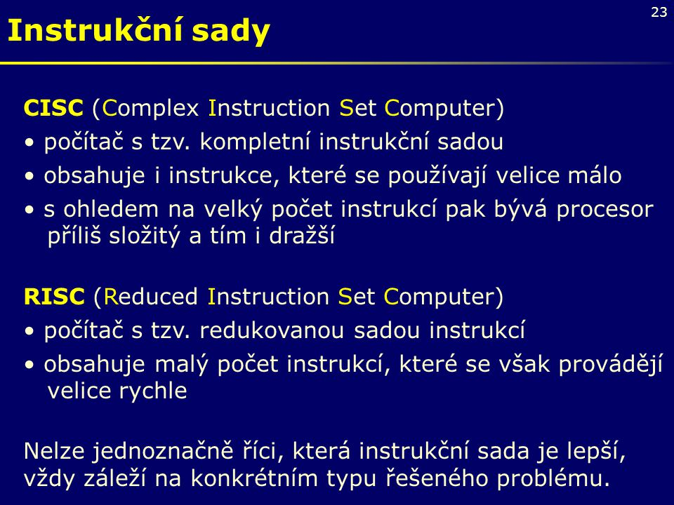 Instrukční sady CISC (Complex Instruction Set Computer)