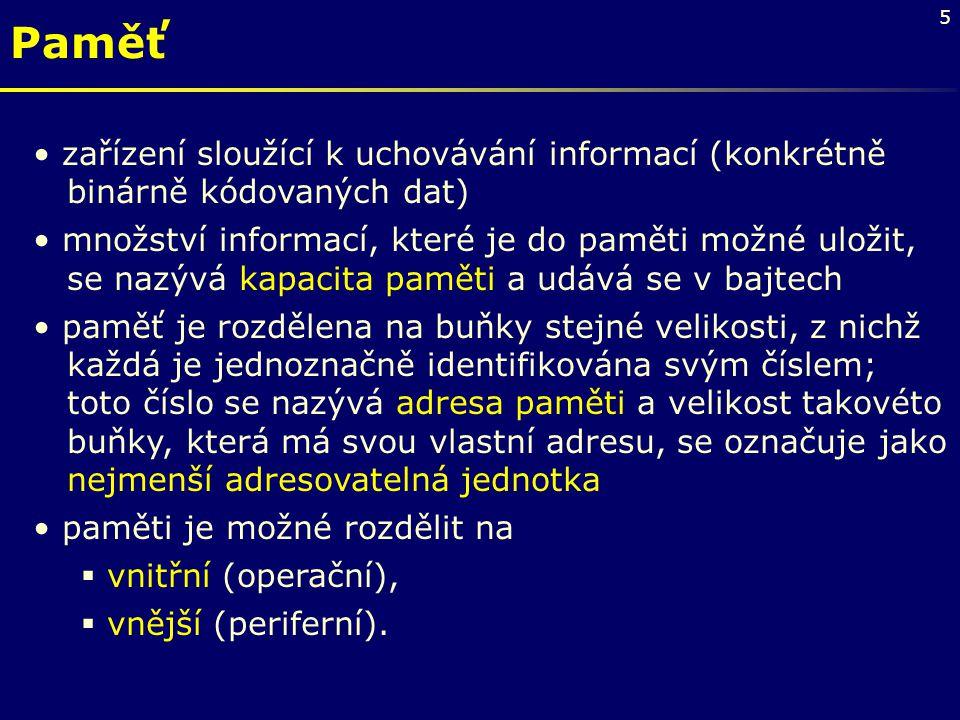 Paměť zařízení sloužící k uchovávání informací (konkrétně binárně kódovaných dat)