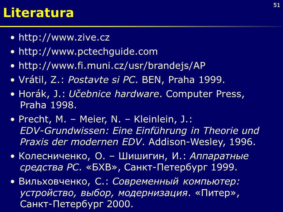 Literatura http://www.zive.cz http://www.pctechguide.com