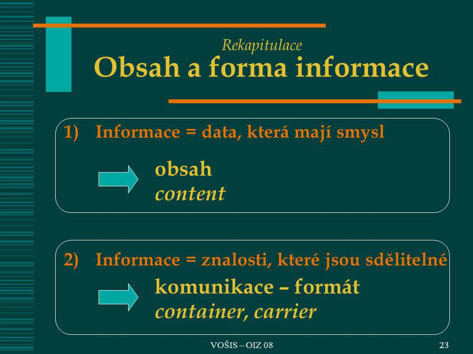 Rekapitulace Obsah a forma informace