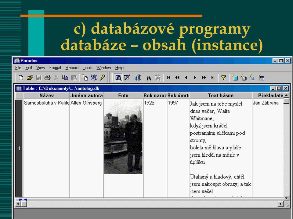 c) databázové programy databáze – obsah (instance)